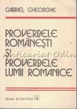 Proverbe Romanesti Si Proverbele Lumii Romanice - Gabriel Gheorghe