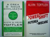 A CREA O NOUA CIVILIZATIE+ POWERSHIFT: PUTEREA IN MISCARE-ALVIN SI HEIDI TOFFLER