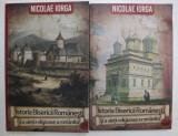 ISTORIA BISERICII ROMANESTI SI A VIETII RELIGIOASE A ROMANILOR de NICOLAE IORGA , VOLUMELE I - II , 2021
