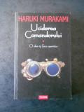HARUKI MURAKAMI - UCIDEREA COMANDORULUI