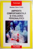 AMPRENTA COMPORTAMENTALA SI EVALUAREA PERSONALITATII de ROMEO ZENO CRETU , 2010