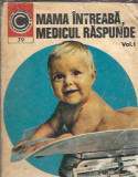 Mama intreaba, medicul raspunde, vol. 1 / col. Caleidoscop