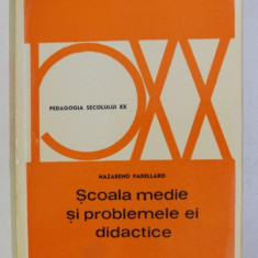 SCOALA MEDIE SI PROBLEMELE EI DIDACTICE de NAZARENO PADELLARO , 1972
