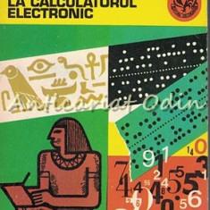 De La Papirusul Rhind La Calculatorul Electronic - Florica T. Campan