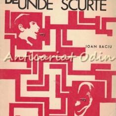 Radioreceptoare De Unde Scurte - Ioan Baciu