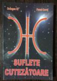 SUFLETE CUTEZATOARE - PAVEL CORUT