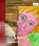 AMINTIRI DIN COPILARIE - ION CREANGA (CD SI TEXT ILUSTRAT)
