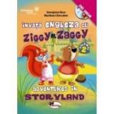 Invata engleza cu Ziggy si Zaggy. Adventures in Storyland, volumul 2. Contine DVD - Georgiana Bose, Marilena Chirculete