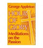 Hour of Glory - Meditations on the Passion