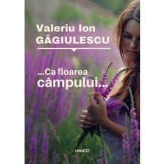 carte pdf   ca floarea câmpului - Valeriu Ion Găgiulescu   Ebook