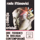Ore fierbinti in biologia contemporana