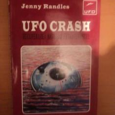 UFO CRASH RECUPERAREA NAVELOR EXTRATERESTRE de JENNY RANDLES , 1997