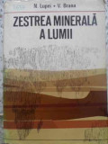 ZESTREA MINERALA A LUMII - N. LUPEI, V. BRANA