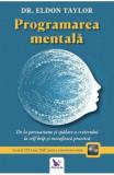 Programarea mentala + CD - Dr. Eldon Taylor