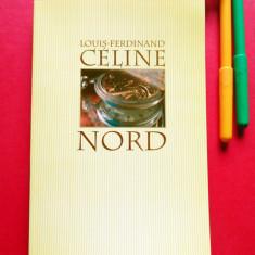 Louis-Ferdinand Celine - NORD (Ed. Nemira, 2002), ca nou