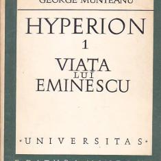 GEORGE MUNTEANU - HYPERION 1 VIATA LUI MIHAI EMINESCU