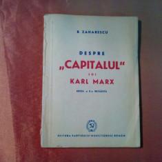 "Despre ""CAPITALUL"" lui KARL MARX - B. Zaharescu  - Editura P. M. R., 1948, 112p"