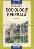 Cumpara ieftin Sociologie Generala - Petre Andrei
