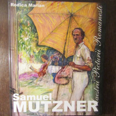 SAMUEL MUTZNER (1884 - 1959) de RODICA MARIAN, 2005