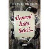 Oameni, trairi, locuri - Dan Munteanu Colan