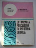 OPTIMIZAREA PROCESELOR IN INDUSTRIA CHIMICA - O. SMIGELSCHI A. WOINAROSCHY