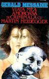 Viata mea amoroasa si criminala cu Martin Heidegger, Nemira