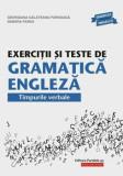 Exercitii si teste de gramatica engleza. Timpurile verbale. Editia 15/Georgiana Galateanu - Farnoaga, Parks Debora, Paralela 45