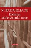Cumpara ieftin Romanul adolescentului miop