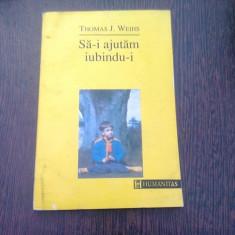 SA-I AJUTAM IUBINDU-I - THOMAS J. WEIHS