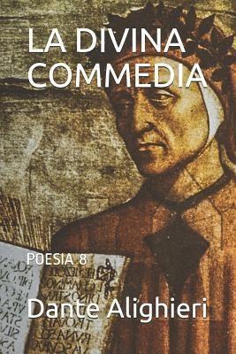 La Divina Commedia: Poesia 8