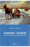 Serghei Esenin. Din tenebrele mortii, spre glorie universala - Grigore Codrescu