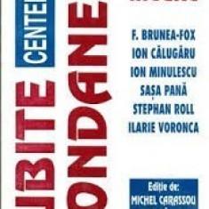 IUBITE FONDANE...SCRISORI INEDITE F.BRUNEA - FOX , ION CALUGARU , ION MINULESCU , SASA PANA , STEPHAN ROLL , ILARIE VORONCA