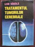 Tratamentul tumorilor cerebrale-Leon Danaila