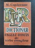 DICTIONAR ENGLEZ-ROMAN DE VERBE COMPLEXE - Copaceanu