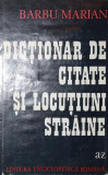 DICTIONAR DE CITATE SI LOCUTIUNI STRAINE - BARBU MARIAN