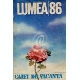 Lumea '86 - Caiet de vacanta