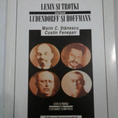 LENIN SI TROTKI versus LUDENDORF SI HOFFMANN - Marin C. Stanescu Costin Fenesan