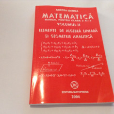 ELEMENTE DE ALGEBRA LINIARA SI GEOMETRIE ANALITICA clasa a XI a vol 2 × M GANGA