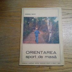 ORIENTAREA Sport de Masa - Dezideriu Heintz - Sibiu 1974, 45 p., Alta editura