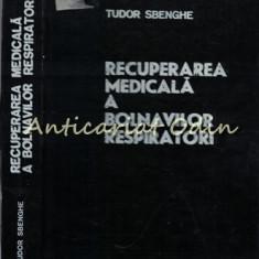 Recuperarea Medicala A Bolnavilor Respiratori - Tudor Sbenghe