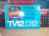 INSTRUCTIUNI DE EXPLOATARE AUTO TV12 - D12 , AUTOBUZUL BUCURESTI , ANII '70