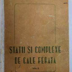 STATII SI COMPLEXE DE CALE FERATA , VOLUMUL II de D.IONESCU si V.LUTA