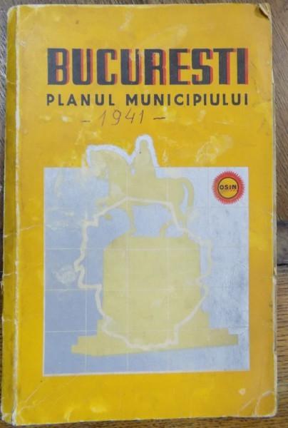PLANUL MUNICIPIULUI BUCURESTI 1941