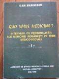 Quo Vadis Medicina? Interviuri Cu Personalitati Ale Medicinei - C.gh. Marinescu ,296006