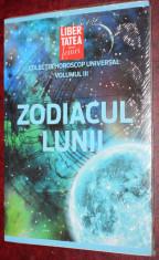 ZODIACUL LUNII - Libertatea pentru femei - Colectia horoscop universal VOLUMUL 3 foto