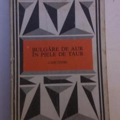 BULGARE DE AUR IN PIELE DE TAUR - GHICITORI , ingrijita de RADU NICULESCU