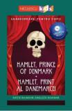 Hamlet, Prince of Denmark. Hamlet, print al Danemarcei + CD - William Shakespeare