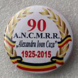 INSIGNA MILITARA ROMANIA 90 ANCMRR ALEXANDRU IOAN CUZA 1925 2015, 40 mm **