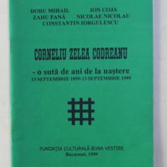 CORNELIU ZELEA CODREANU - O SUTA DE ANI DE LA NASTERE - 13 SEPTEMBRIE 1899 - 13 SEPTEMBRIE 1999 de DORU MIHAIL ... CONSTANTIN IORGULESCU , 1999