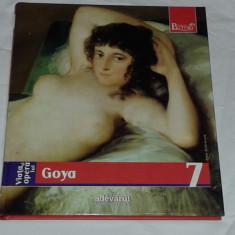 COLECTIA PICTORI DE GENIU ~ Goya, Nr.7 ~           Ed.ADEVARUL 2009